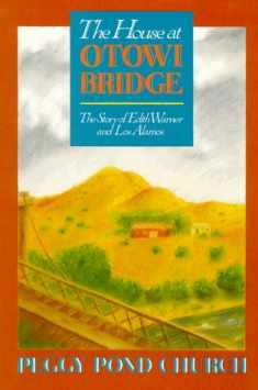 The House at Otowi Bridge: The Story of Edith Warner and Los Alamos (Zia Books)