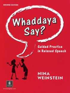 Whaddaya Say? Guided Practice in Relaxed Speech, Second Edition