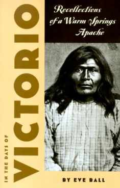 In the Days of Victorio; Recollections of a Warm Springs Apache
