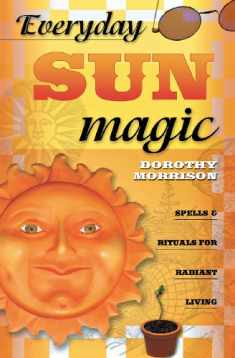 Everyday Sun Magic: Spells & Rituals for Radiant Living (Everyday Series, 3)