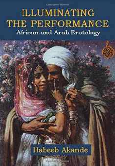 Illuminating the Performance: African and Arab Erotology