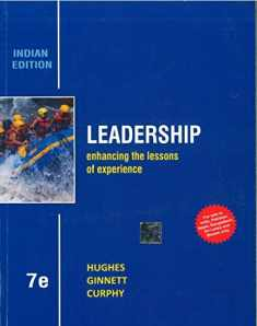 Leadership: Enhancing the Lessons of Experience 7th By Richard Hughes (International Economy Edition)