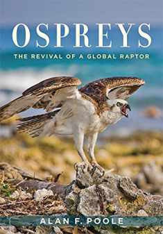 Ospreys: The Revival of a Global Raptor