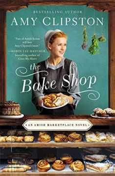 The Bake Shop (An Amish Marketplace Novel)