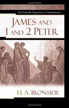 James and 1 and 2 Peter (Ironside Expository Commentaries)
