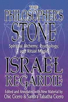 The Philosopher's Stone: Spiritual Alchemy, Psychology, and Ritual Magic