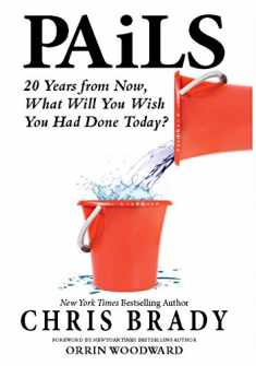 Pails: 20 Years from Now, What Will You Wish You Had Done Today?