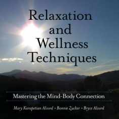 Relaxation and Wellness Techniques: Mastering the Mind-Body Connection