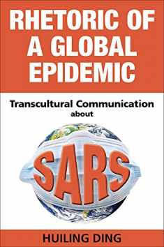 Rhetoric of a Global Epidemic: Transcultural Communication about SARS