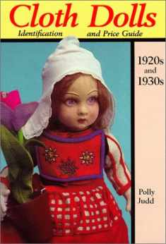 Cloth Dolls Identification & Price Guide, 1920s & 1930s