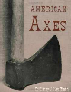 American Axes: A Survey of Their Development and Their Makers