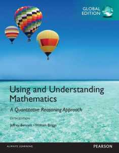 Using and Understanding Mathematics: A Quantitative Reasoning Approach: Global Edition