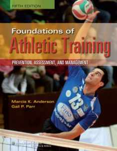 Foundations of Athletic Training: Prevention, Assessment, and Management, 5th Edition
