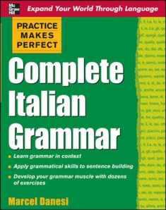 Complete Italian Grammar (Practice Makes Perfect) (Italian Edition)