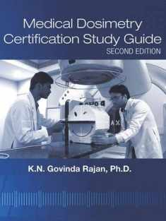 Medical Dosimetry Certification Study Guide, Second Edition