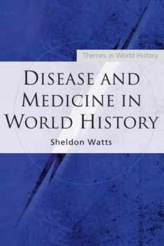 Disease and Medicine in World History (Themes in World History)