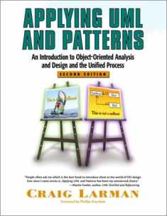 Applying UML and Patterns: An Introduction to Object-Oriented Analysis and Design and the Unified Process (2nd Edition)