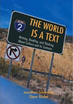 The World Is A Text: Writing, Reading, and Thinking About Culture and Its Contexts