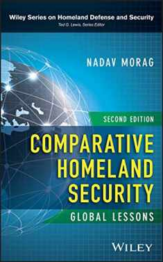 Comparative Homeland Security: Global Lessons (Wiley Series on Homeland Defense and Security)
