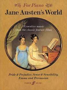 Jane Austen's World: Evocative Music from the Classic Feature Films Pride & Prejudice, Sense & Sensibility, Emma, and Persuasion - For Piano
