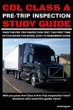 CDL Class A Pre-Trip Inspection Study Guide: Pass Your Pre-Trip Inspection Test, The First Time. In This Word for Word, Easy to Remember Guide!