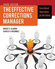 The Effective Corrections Manager: Correctional Supervision for the Future