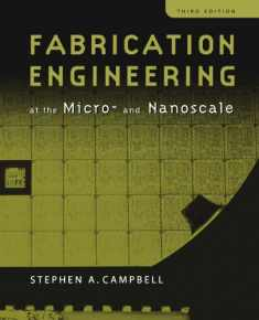 Fabrication Engineering at the Micro and Nanoscale (The Oxford Series in Electrical and Computer Engineering)