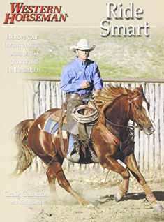 Ride Smart: Improve Your Horsemanship Skills on the Ground and in the Saddle (Western Horseman Books)