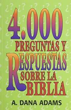 4000 Preguntas y Respuestas sobre la Biblia (Spanish Edition)