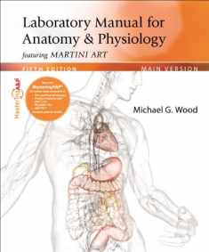 Laboratory Manual for Anatomy & Physiology featuring Martini Art, Main Version (5th Edition)
