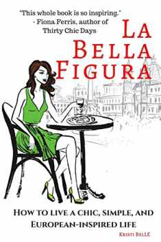 La Bella Figura: How to live a chic, simple, and European-inspired life