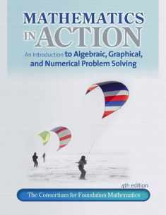 Mathematics in Action: An Introduction to Algebraic, Graphical, and Numerical Problem Solving (4th Edition)