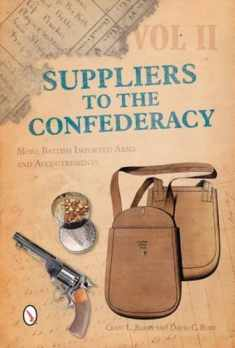 Suppliers to the Confederacy Volume II: More British Imported Arms and Accoutrements