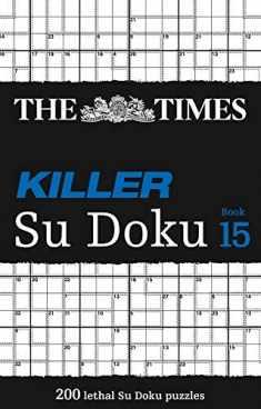 The Times Killer Su Doku Book 15: 200 Lethal Su Doku Puzzles