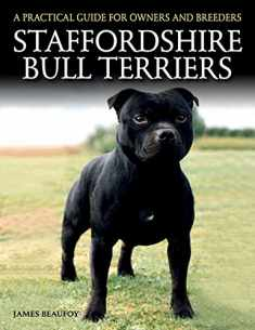 Staffordshire Bull Terriers: A Practical Guide for Owners and Breeders