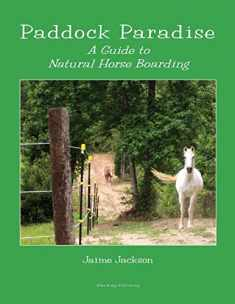 Paddock Paradise: A Guide to Natural Horse Boarding