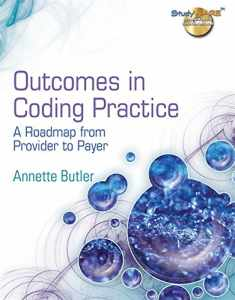 Outcomes in Coding Practice: A Roadmap from Provider to Payer (Health Information Management Product)