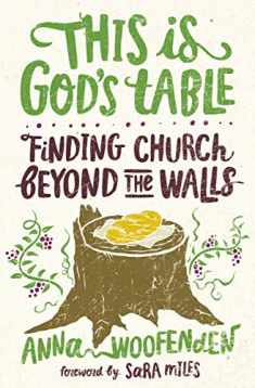 This Is God's Table: Finding Church Beyond the Walls