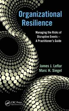 Organizational Resilience: Managing the Risks of Disruptive Events - A Practitioner's Guide