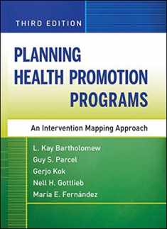 Planning Health Promotion Programs: An Intervention Mapping Approach
