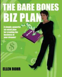 The Bare Bones Biz Plan: Six Weeks to an Extraordinary Business