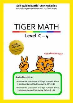 Tiger Math Level C - 4 for Grade 2 (Self-guided Math Tutoring Series - Elementary Math Workbook)