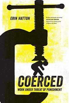Coerced: Work Under Threat of Punishment