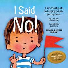 I Said No! A Kid-to-kid Guide to Keeping Private Parts Private