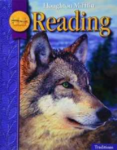 Houghton Mifflin Reading: Student Edition Grade 4 Traditions 2008