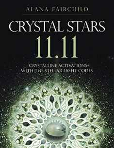 Crystal Stars 11.11: Crystalline Activations with the Stellar Light Codes