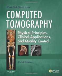 Computed Tomography: Physical Principles, Clinical Applications, and Quality Control (CONTEMPORARY IMAGING TECHNIQUES)