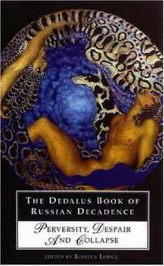 The Dedalus Book of Russian Decadence: Perversity, Despair and Collapse