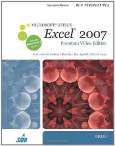 New Perspectives on Microsoft Office Excel 2007, Brief, Premium Video Edition (Available Titles Skills Assessment Manager (SAM) - Office 2007)