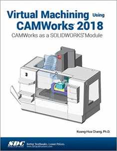 Virtual Machining Using CAMWorks 2018